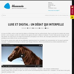 Luxe et Digital : Un débat qui interpelle