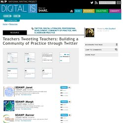 Teachers Tweeting Teachers: Building a Community of Practice through Twitter