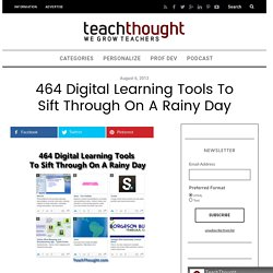 464 Digital Learning Tools To Sift Through On A Rainy Day