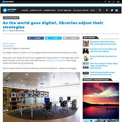 As the world goes digital, libraries adjust their strategies