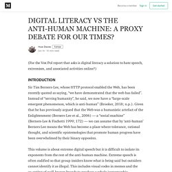 DIGITAL LITERACY VS THE ANTI-HUMAN MACHINE: A PROXY DEBATE FOR OUR TIMES?