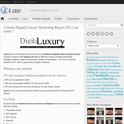 L'étude Digital Luxury Marketing Report 2012 est sortie !