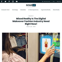MR Is The Digital Makeover Which Fashion Industry Need Right Now!