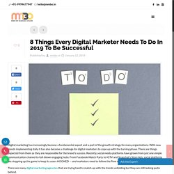 8 Things Every Digital Marketer Needs To Do In 2019 To Be Successful