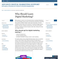 Who Should Learn Digital Marketing? « Advance Digital Marketing Support