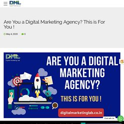 Are You a Digital Marketing Agency? This is For You !