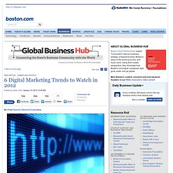 6 Digital Marketing Trends to Watch in 2012 - Global Business Hub
