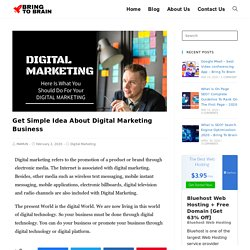 Get Simple Idea About Digital Marketing Business - Bring To Brain