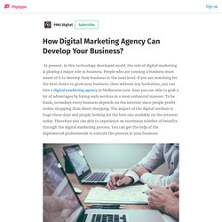 How Digital Marketing Agency Can Develop Your Business? - PMG Digital