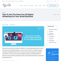 Tips To Get The Most Out Of Digital Marketing For Your Small Business