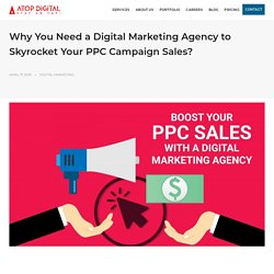 Here's Why You Need a Digital Marketing Agency for PPC Campaigns