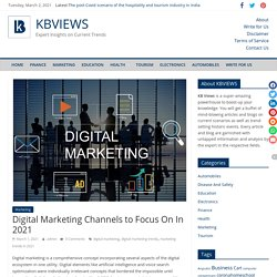 Digital Marketing Channels to Focus On In 2021 - KBVIEWS