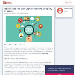 How to Find The Best Digital Marketing Company in Leeds - Mamby