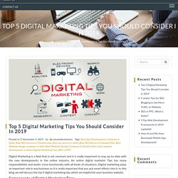 Top 5 Digital Marketing Tips You Should Consider in 2019