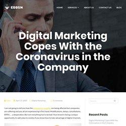 Digital Marketing Copes With the Coronavirus in the Company