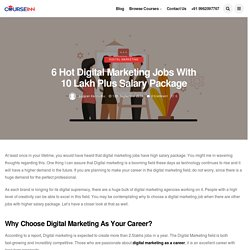 6 Hot Digital Marketing Jobs with 10 Lakh Plus Salary in 2019 - 2020
