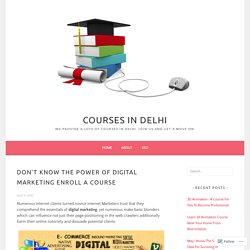Don't Know the power of Digital Marketing Enroll A Course – Courses In Delhi