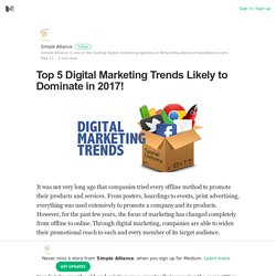 Top 5 Digital Marketing Trends Likely to Dominate in 2017!
