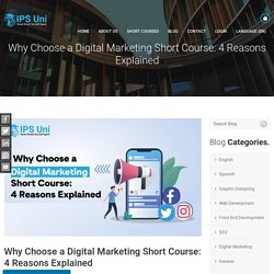 Why Choose a Digital Marketing Short Course: 4 Reasons Explained