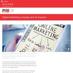 Digital Marketing company and its impacts