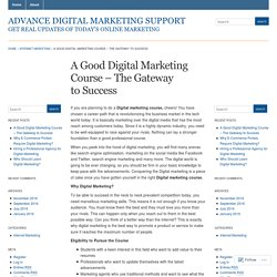 A Good Digital Marketing Course – The Gateway to Success « Advance Digital Marketing Support