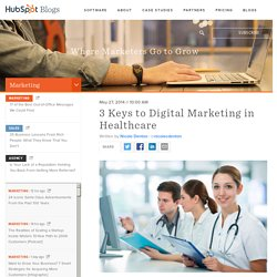 3 Keys to Digital Marketing in Healthcare