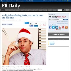 17 digital marketing tasks you can do over the holidays