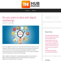 Do you want to deal with digital marketing?