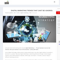 Digital marketing trends that can't be ignored.