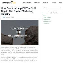 How Can Fill The Skill Gap In Digital Marketing Industry - Marketing Lab