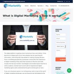 What is Digital Marketing & how it works? – Marketify