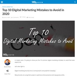 Top 10 Digital Marketing Mistakes to Avoid in 2020 - SEO Basics
