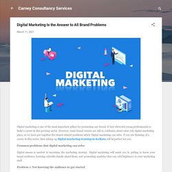 Digital Marketing Is the Answer to All Brand Problems