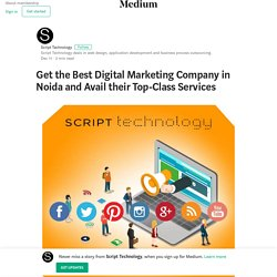 Get the Best Digital Marketing Company in Noida and Avail their Top-Class Services