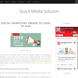 Digital Marketing trends to look in 2018 - Quick Media Solution