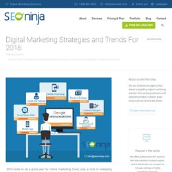 Digital Marketing Strategies and Trends For 2016SEO Ninja