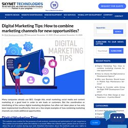 Why you should combine marketing channels for new business opportunities? - Online Marketing Tips - Skynet Technologies