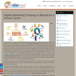 Digital Marketing Training in Bhopal for a Dream Career