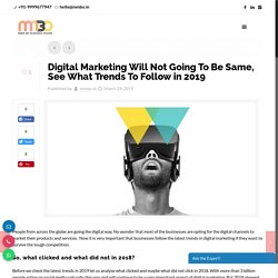 Digital marketing will not going to be same, see what trends to follow in 2019