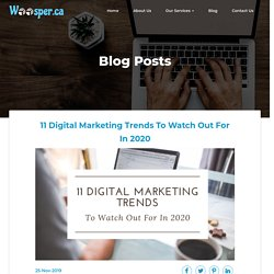 11 Digital Marketing Trends To Watch Out For In 2020 -
