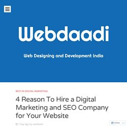 4 Reason To Hire a Digital Marketing and SEO Company for Your Website
