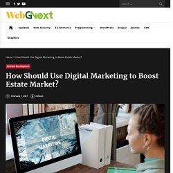 How Should Use Digital Marketing to Boost Estate Market?