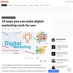 13 ways you can make digital marketing work for you - YourStory.com
