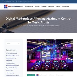 Digital Marketplace Allowing Maximum Control To Music Artists