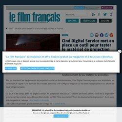 Ciné Digital Service met en place un outil pour tester le matériel de projection