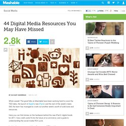 44 Digital Media Resources You May Have Missed