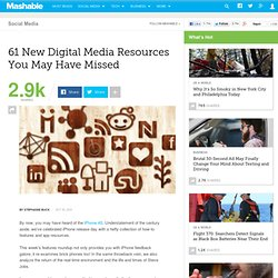 61 New Digital Media Resources You May Have Missed