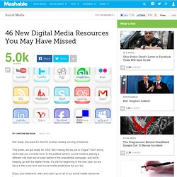 46 New Digital Media Resources You May Have Missed