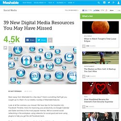 39 New Digital Media Resources You May Have Missed