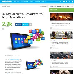 47 Digital Media Resources You May Have Missed